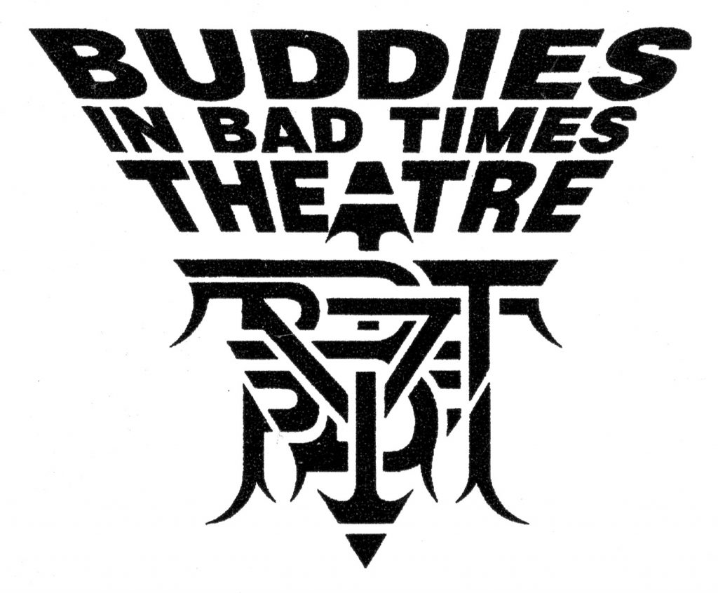 <p>Buddies In Bad Times Logo<br /> by Daemon Rowanchilde</p>